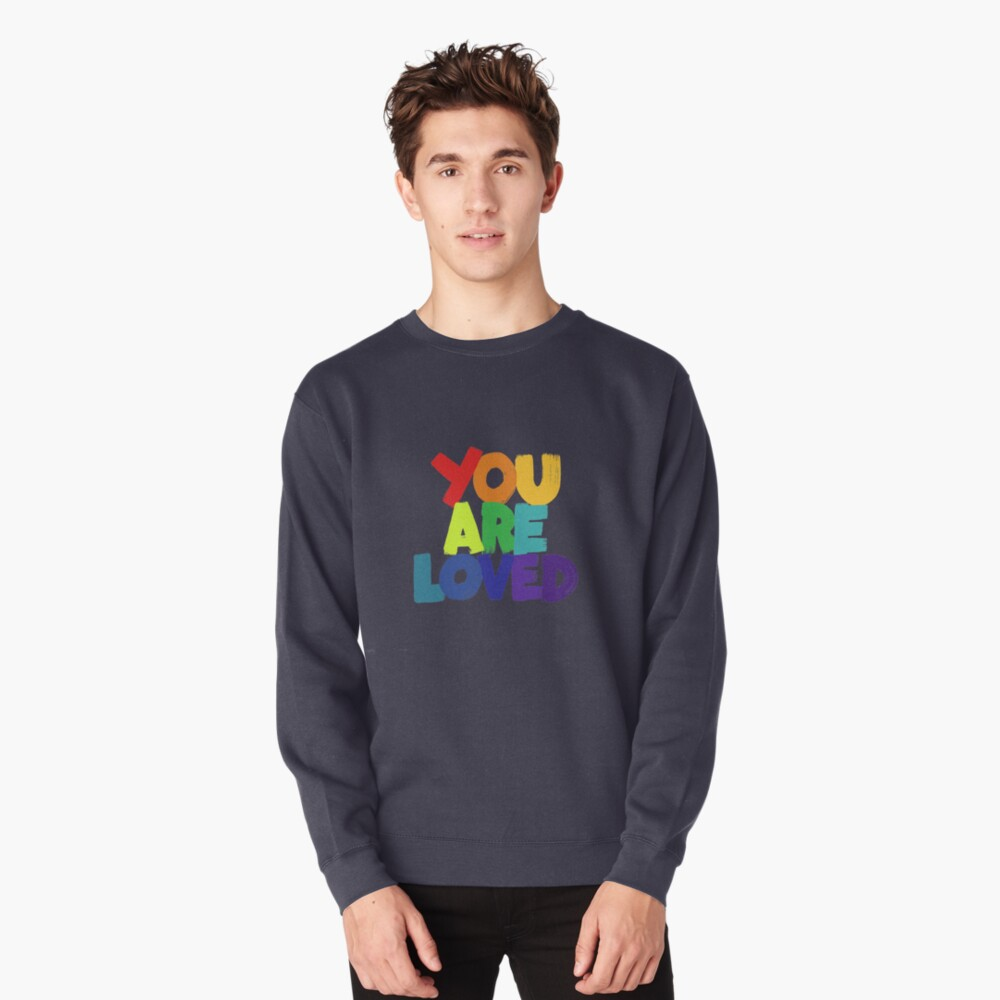 you are loved Pullover Sweatshirt