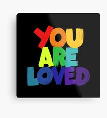 you are loved Metal Print