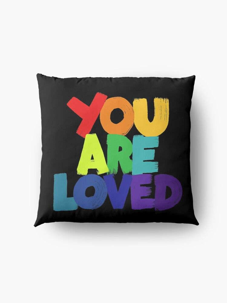 Alternate view of you are loved Floor Pillow
