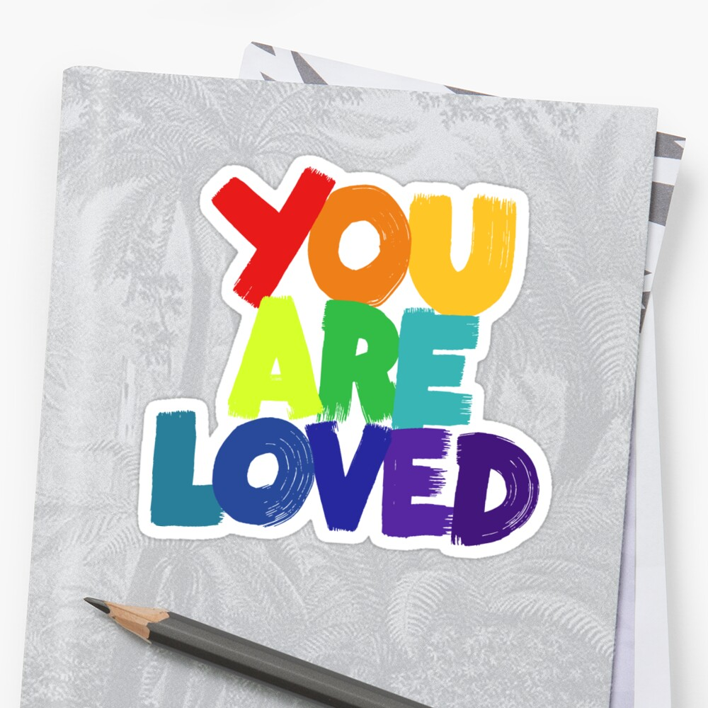you are loved Sticker