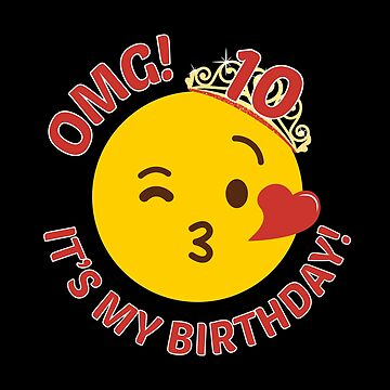 OMG Its My Birthday Cute Princess Emoji 10th Bday by csfanatikdbz