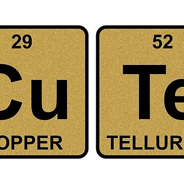 Cu Te - Cute - Gold - Periodic Table - Chemistry by jennyzhang