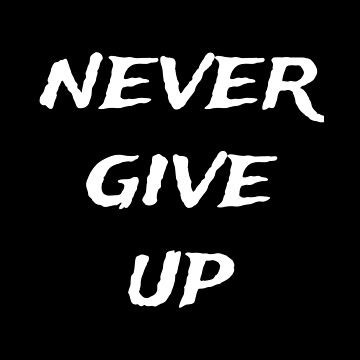never give up by DogBoo