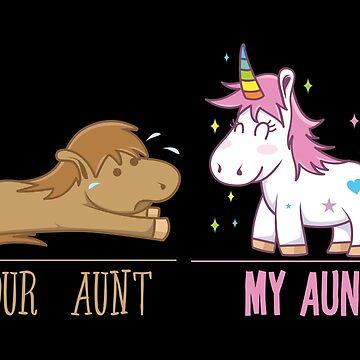 UNICORNS: Your Aunt My Aunt Gift by Sandra78