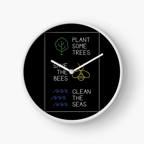 Plant Some Trees - Save The Bees - Clean The Seas Nature Clock