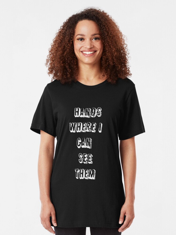 Alternate view of Hands where I can see them! Slim Fit T-Shirt