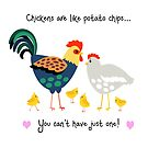 Chickens are like potato chips, you can't have just one! by Edge-of-dreams