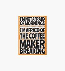 Morning Coffee - No Worries Art Board