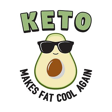 Keto Makes Fat Cool Again - Ketogenic Diet Gift by yeoys