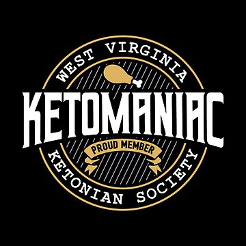 Ketomaniac Member Of West Virginia's Ketonians Society - Ketogenic Diet Gift by yeoys