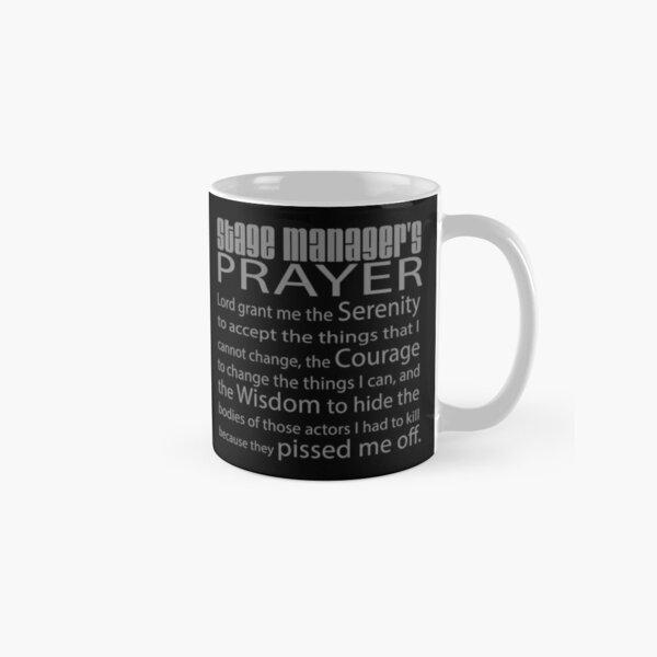 Stage Managers Prayer Classic Mug