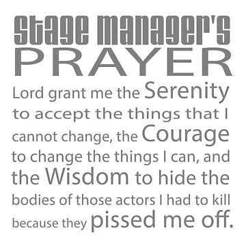 Stage Managers Prayer by incognitagal