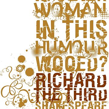 Richard III Wooed Quote (Colour) by incognitagal