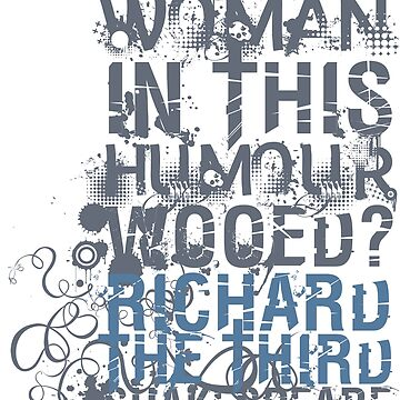 Richard III Wooed Quote (Grayscale) by incognitagal