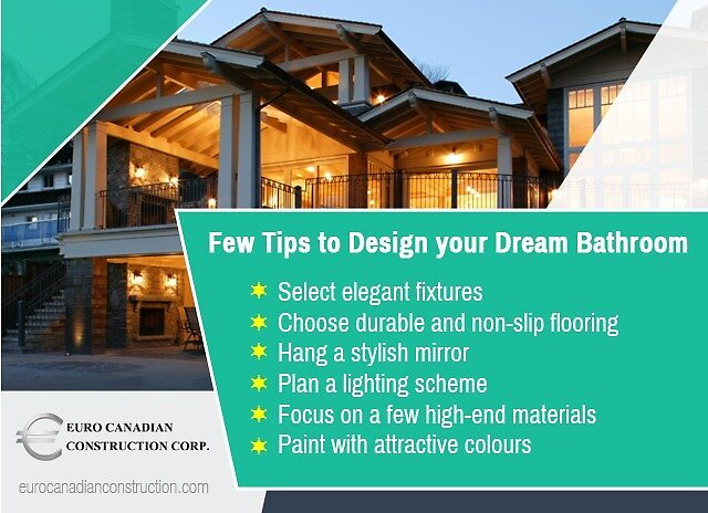 Few Tips to Design your Dream Bathroom by Euro Canadian  Construction Corp