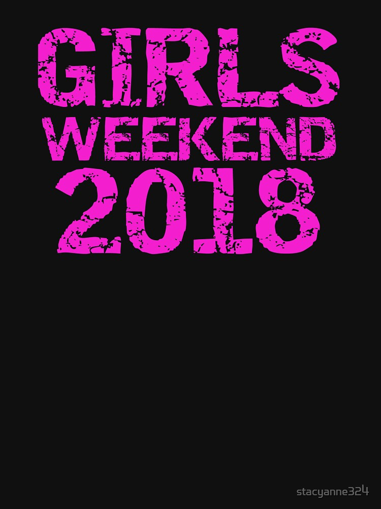 Girls Weekend 2018 Girls Vacation by stacyanne324