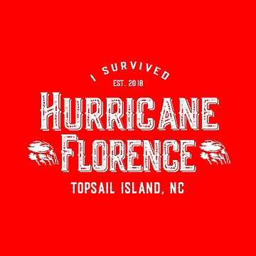 I Survived Hurricane Florence Topsail Island 2018 by flippinsg
