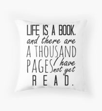 """""""Life is a book. . ."""" - Will Herondale Quote Throw Pillow"""