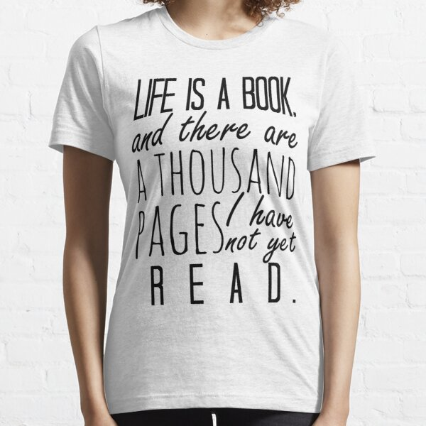 """""""Life is a book. . ."""" - Will Herondale Quote Essential T-Shirt"""