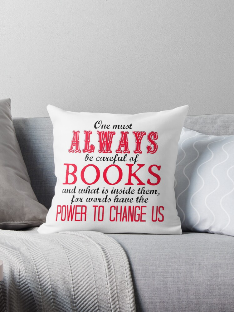 Quot Quot One Must Always Be Careful Of Books Quot Tessa Quote