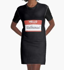 Nathanael -  Hello My Name Is Nathanael Funny Gift For Someone Named Nathanael Graphic T-Shirt Dress