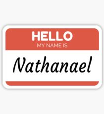 Nathanael -  Hello My Name Is Nathanael Funny Gift For Someone Named Nathanael Sticker