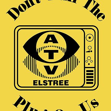 ATV ELSTREE - DON'T PULL THE PLUG ON US by ClaytonHickman
