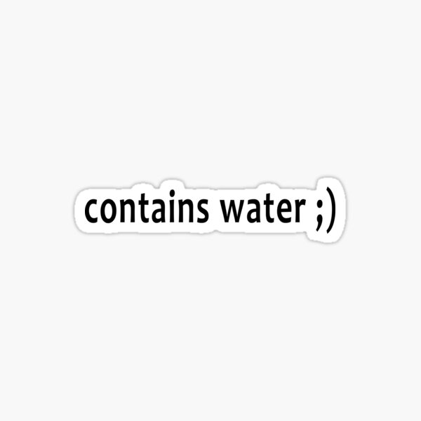 contains water ;) Sticker