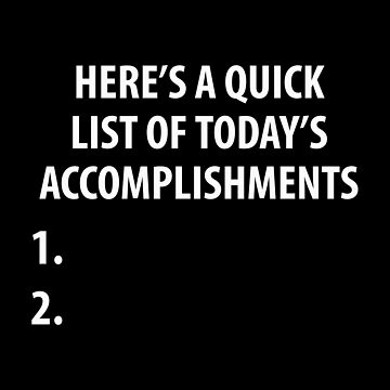 My List of Accomplishments by DJBALOGH