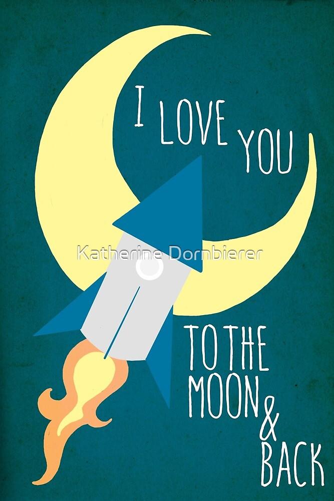i love you to the moon & back by Katherine Dornbierer