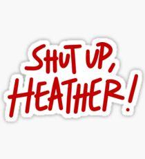 Halt die Klappe, Heather! Sticker