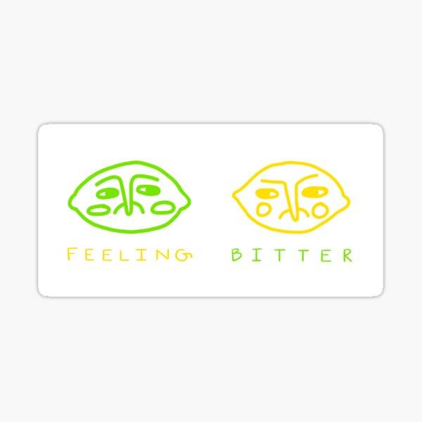 Feeling Bitter  Sticker