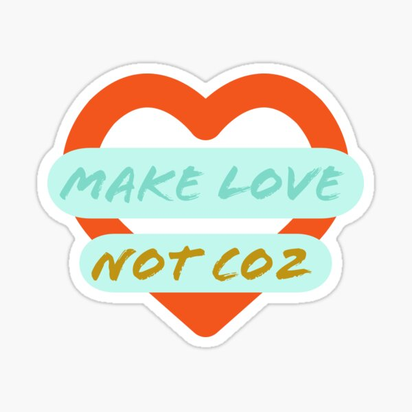 Extinction Rebellion --- Make Love not Co2 Sticker