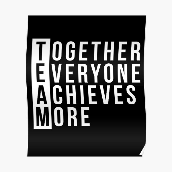 Team Together Everyone Achieves More Teamwork Leader Poster