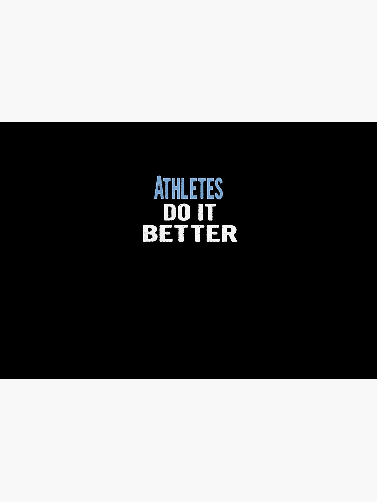 Athletes Do It Better - Funny Gift Idea von divawaddle