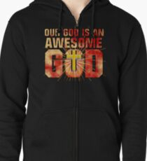Our God is an AWESOME God Zipped Hoodie