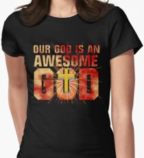Our God is an AWESOME God Women's Fitted T-Shirt