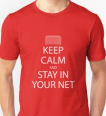 Keep Calm and Stay in Your Net Slim Fit T-Shirt
