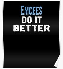 Póster Emcees Do It Better - Funny Gift Idea