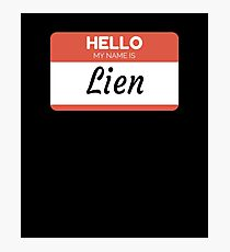 Lien -  Hello My Name Is Lien Funny Gift For Someone Named Lien Fotodruck