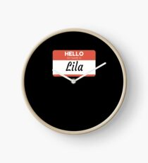 Lila -  Hello My Name Is Lila Funny Gift For Someone Named Lila Clock