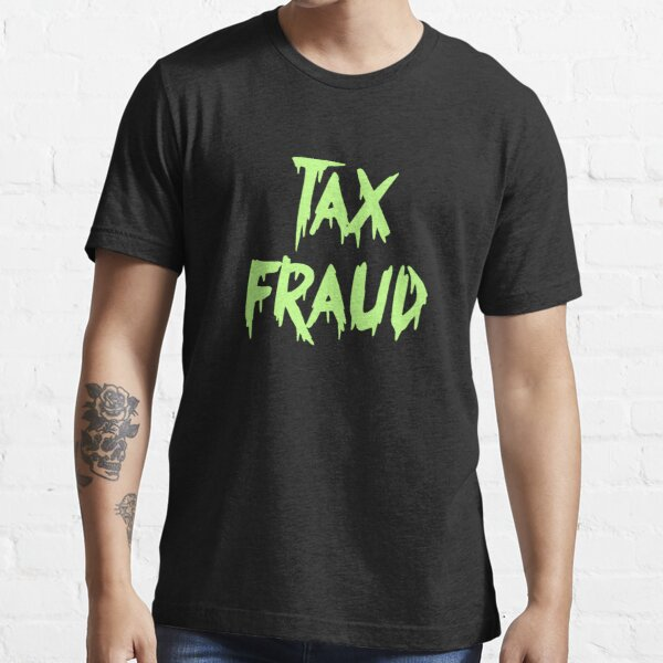 Tax fraud (green vers)  Essential T-Shirt