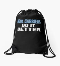 Mail Carriers Do It Better - Funny Gift Idea Drawstring Bag