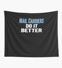Mail Carriers Do It Better - Funny Gift Idea Wall Tapestry