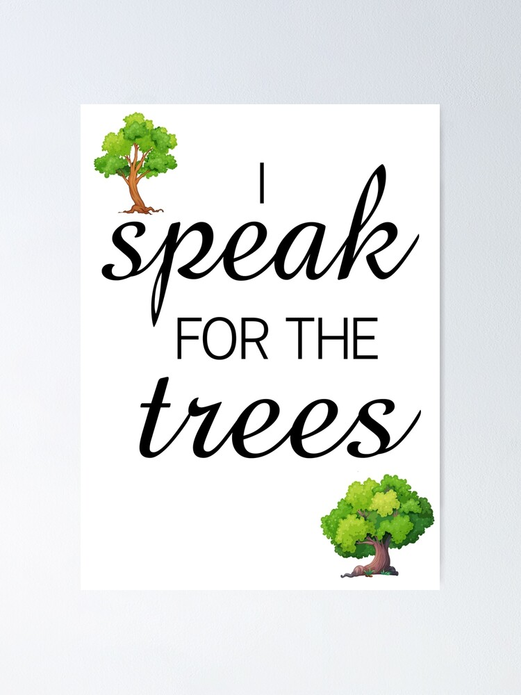 The Lorax Inspired I Speak For The Trees Poster By Mulberrydragon Redbubble