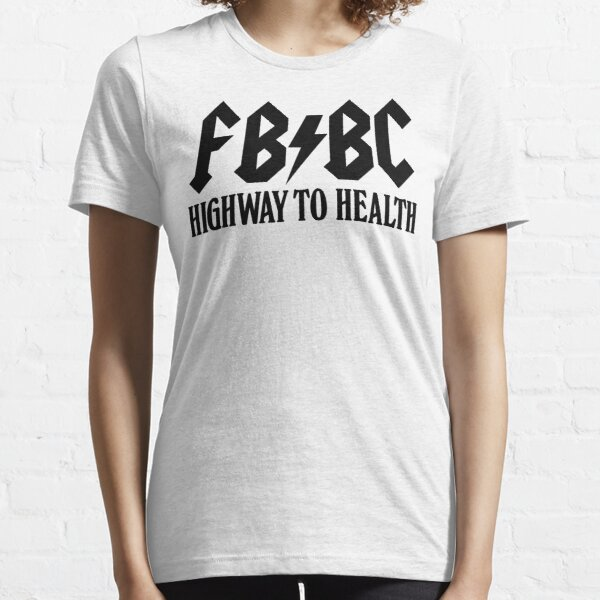FB/BC Highway to Health (Black Text) Essential T-Shirt