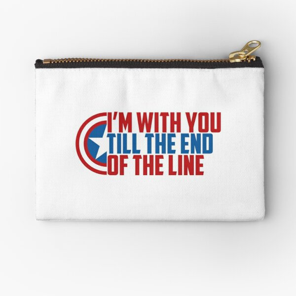 I'm with you till the end of the line Zipper Pouch