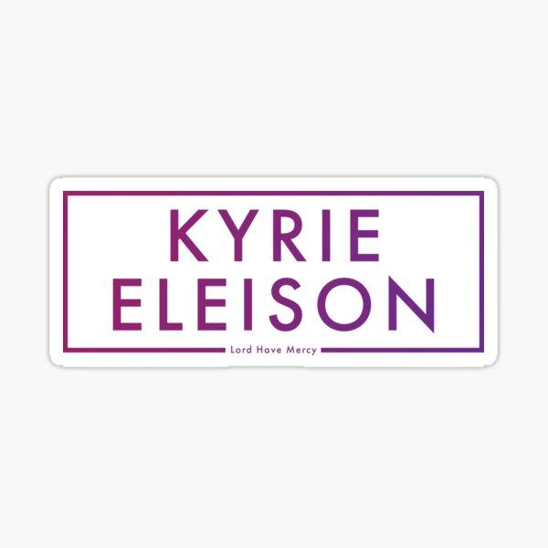Kyrie Eleison Sticker