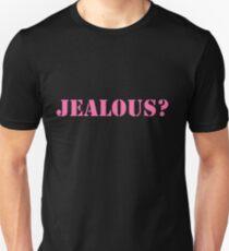 Jealous? Unisex T-Shirt