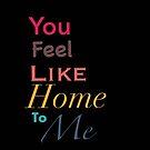 Feel like home/ black version by MarleyArt123